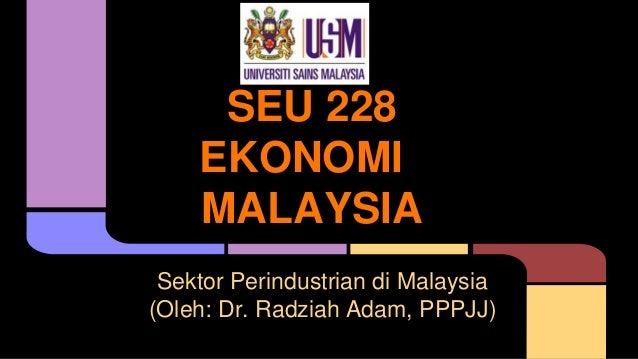 2014 SEU228 Ekonomi Malaysia  Sektor Perindustrian