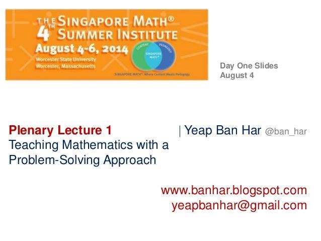 Plenary Lecture 1  Yeap Ban Har @ban_har Teaching Mathematics with a Problem-Solving Approach www.banhar.blogspot.com yea...