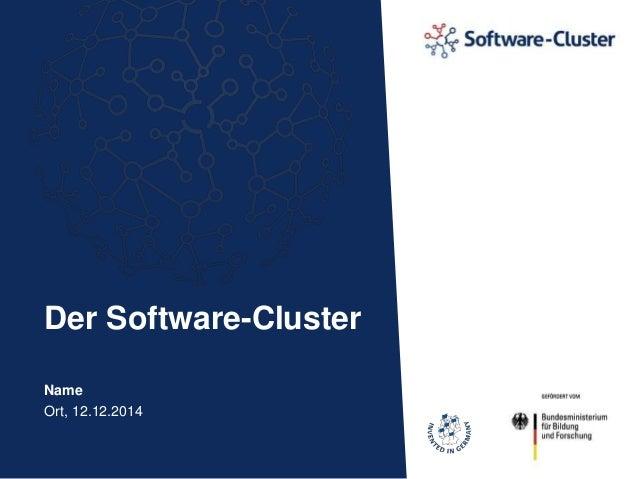 Der Software-Cluster  Name  Ort, 12.12.2014