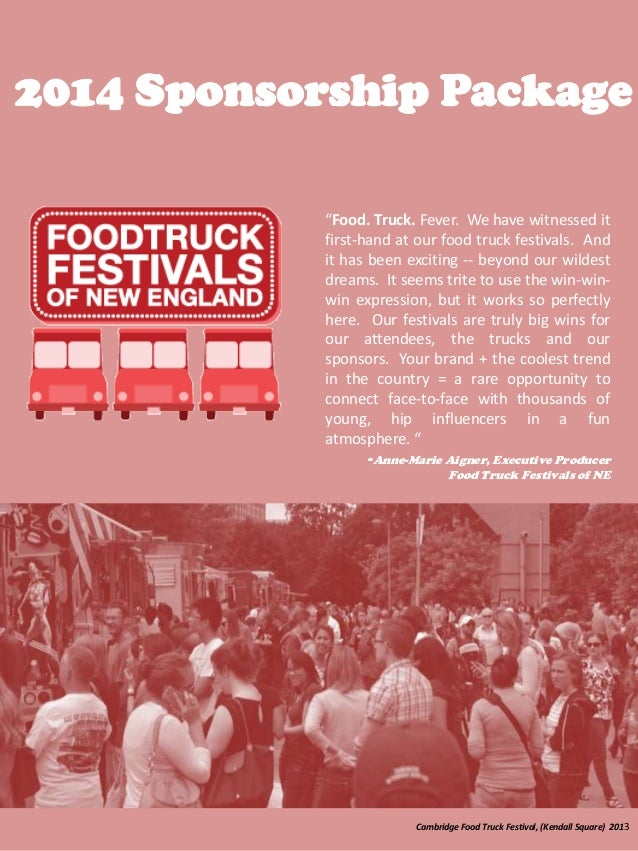 "2014 Sponsorship Package ""Food. Truck. Fever. We have witnessed it first-hand at our food truck festivals. And it has been..."