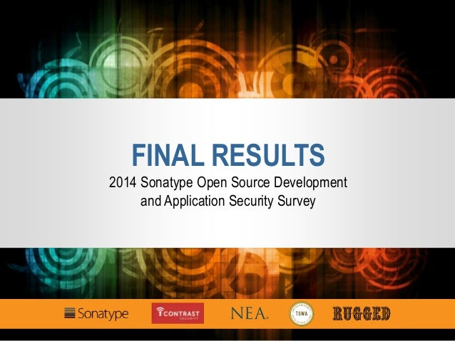 FINAL RESULTS 2014 Sonatype Open Source Development and Application Security Survey