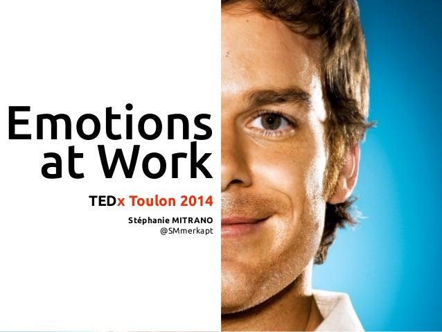 Emotions at Work TEDx Toulon 2014 ! Stéphanie MITRANO @SMmerkapt