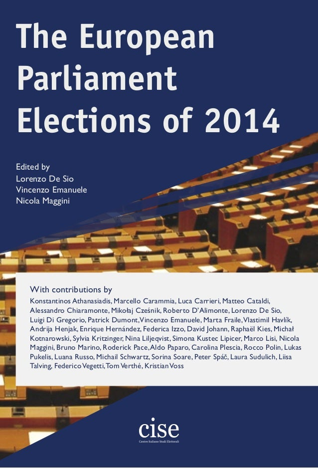 Edited by The European Parliament Elections of 2014 Lorenzo De Sio Vincenzo Emanuele Nicola Maggini With contributions by ...