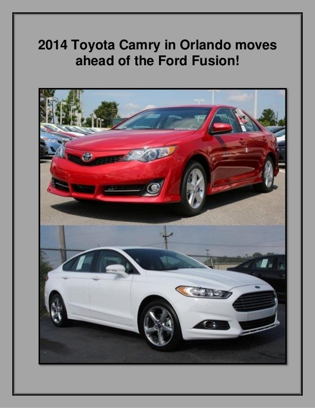 2014 Toyota Camry in Orlando moves ahead of the Ford Fusion