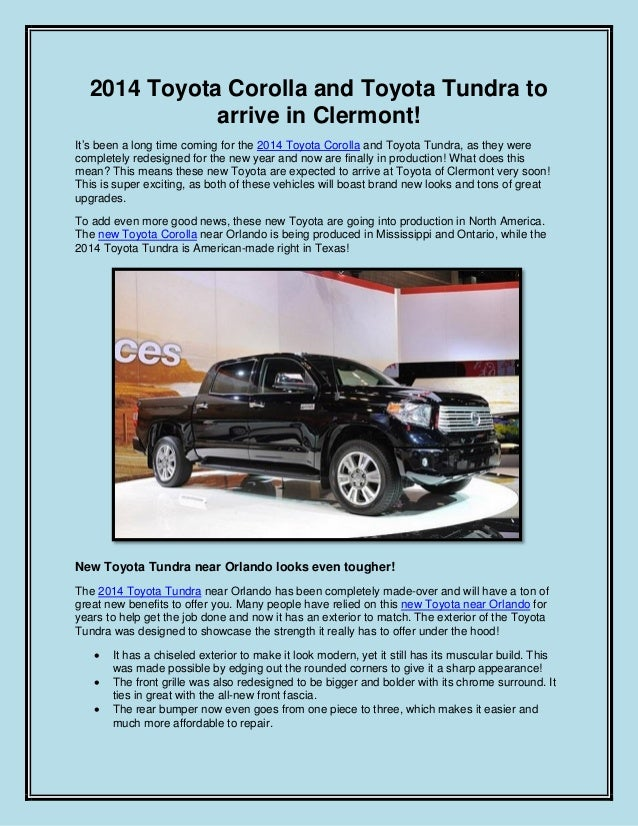 2014 Toyota Corolla and Toyota Tundra to arrive in Clermont! It's been a long time coming for the 2014 Toyota Corolla and ...