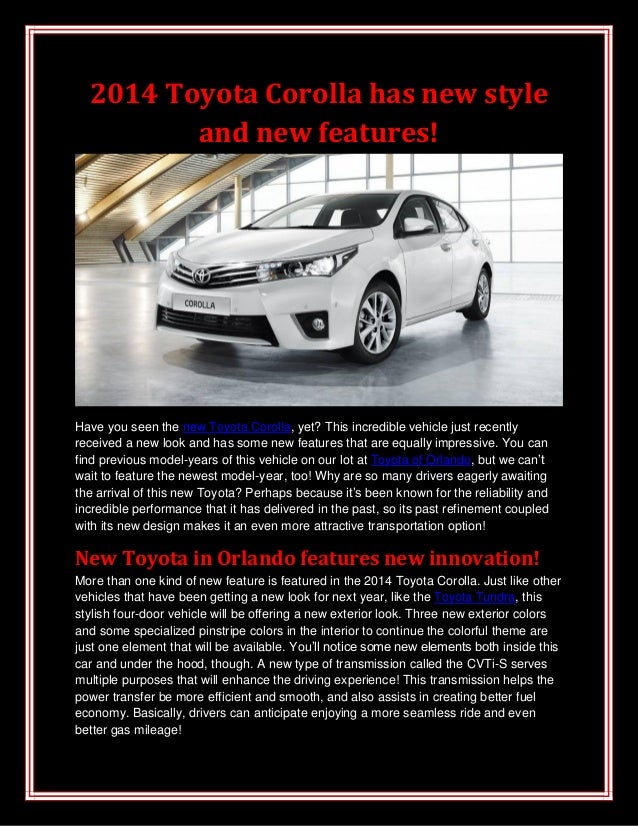 2014 Toyota Corolla has new styleand new features!Have you seen the new Toyota Corolla, yet? This incredible vehicle just ...