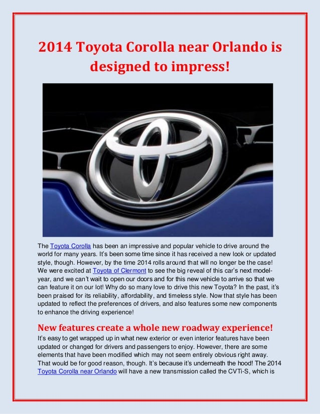 2014 Toyota Corolla near Orlando isdesigned to impress!The Toyota Corolla has been an impressive and popular vehicle to dr...