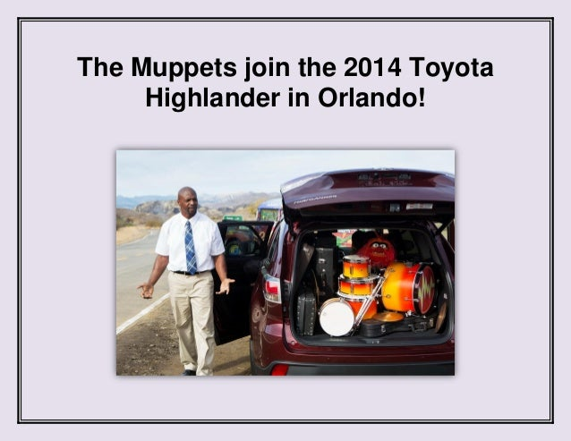 2014 Toyota Highlander in Orlando teams up with the Muppets!
