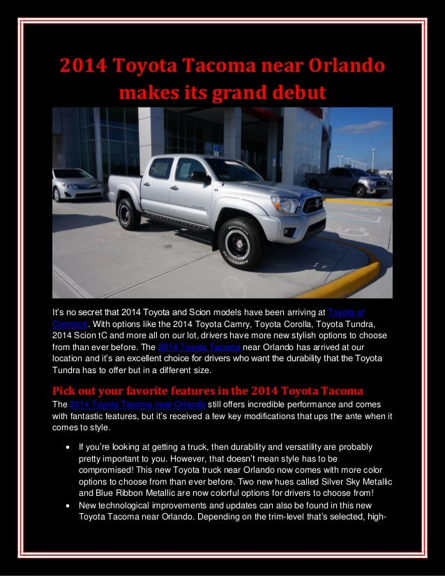 2014 Toyota Tacoma near Orlando makes its grand debut It's no secret that 2014 Toyota and Scion models have been arriving ...