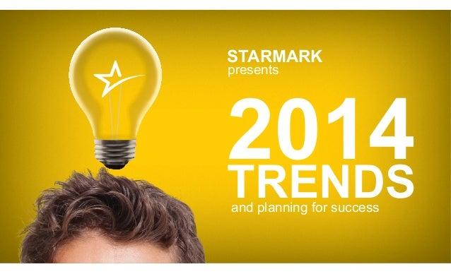 STARMARK presents  2014 TRENDS and planning for success