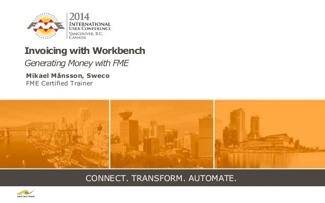 Invoicing with Workbench – Generating Money with FME (Lightning Talk)