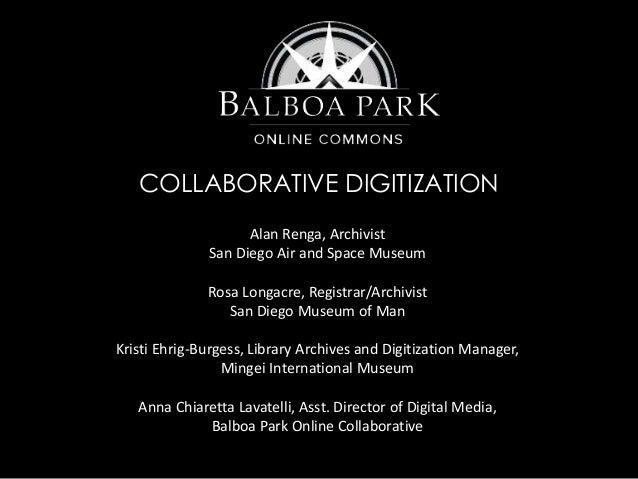 Balboa Park Commons: Collaborative Digitization for a Public Resource
