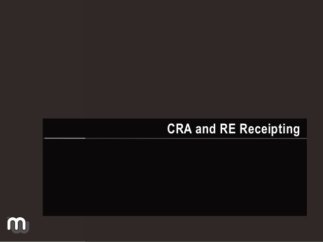 CRA and RE Receipting