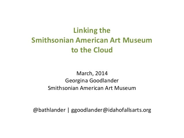 VRA 2014 - Linking the Smithsonian American Art Museum to the Cloud
