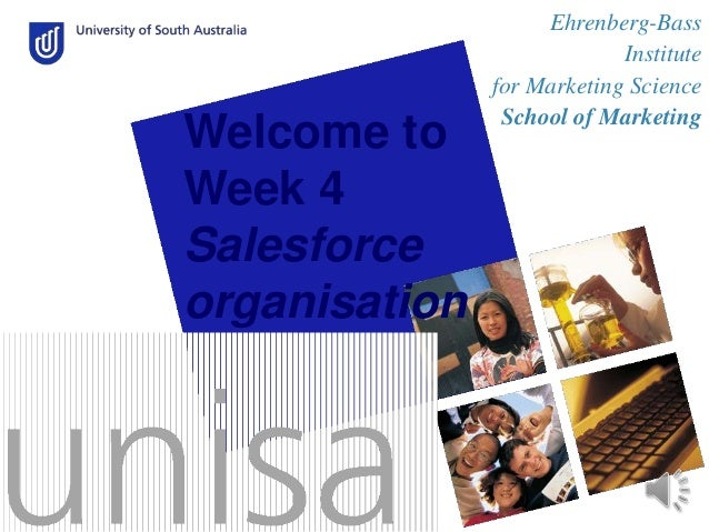 Welcome to Week 4 Salesforce organisation  Ehrenberg-Bass Institute for Marketing Science School of Marketing
