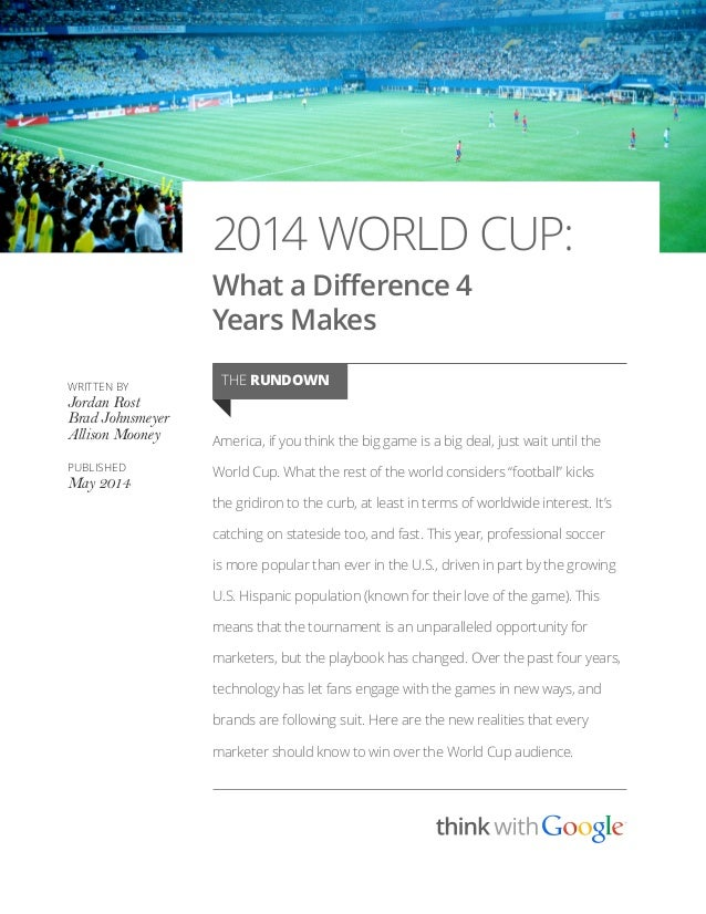 2014 WORLD CUP: What a Difference 4 Years Makes America, if you think the big game is a big deal, just wait until the Worl...