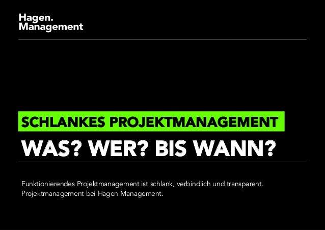 Funktionierendes Projektmanagement ist schlank, verbindlich und transparent. Projektmanagement bei Hagen Management. SCHLA...