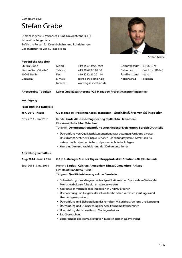 1 / 6 Curriculum Vitæ Stefan Grabe Diplom-Ingenieur Verfahrens- und Umwelttechnik (FH) Schweißfachingenieur Befähigte Pers...