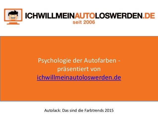 Psychologie der Autofarben - präsentiert von ichwillmeinautoloswerden.de Autolack: Das sind die Farbtrends 2015