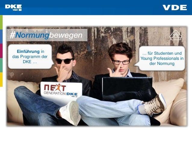 Einführung in das Programm der DKE … … für Studenten und Young Professionals in der Normung