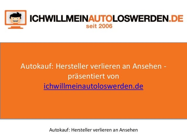 Autokauf: Hersteller verlieren an Ansehen - präsentiert von ichwillmeinautoloswerden.de Autokauf: Hersteller verlieren an ...