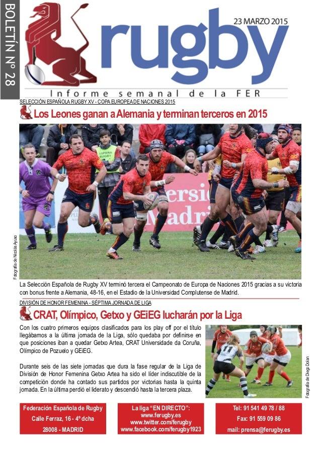 "Federación Española de Rugby Calle Ferraz, 16 - 4º dcha 28008 - MADRID La liga ""EN DIRECTO"": www.ferugby.es www.twitter.co..."