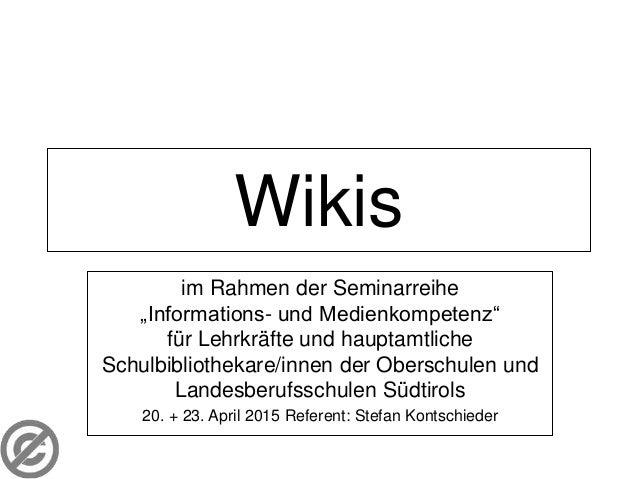 """Wikis im Rahmen der Seminarreihe """"Informations- und Medienkompetenz"""" für Lehrkräfte und hauptamtliche Schulbibliothekare/i..."""