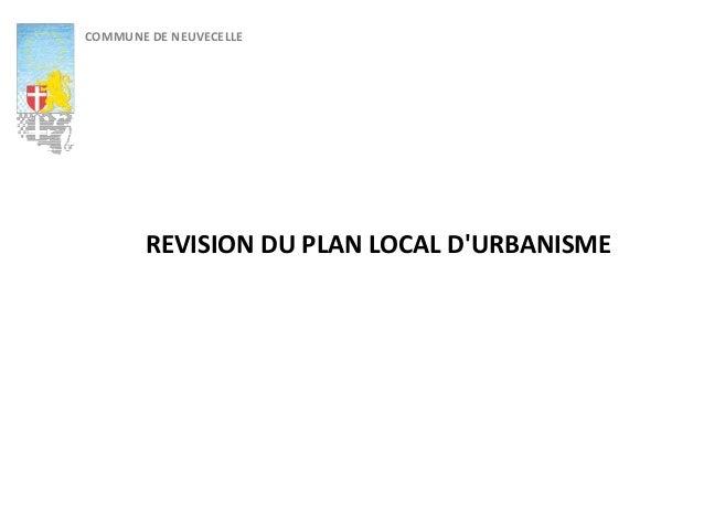 COMMUNE DE NEUVECELLE REVISION DU PLAN LOCAL D'URBANISME