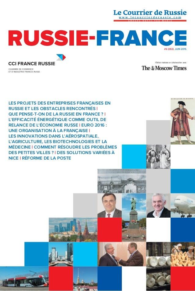 #6 (282), JUIN 2015 LES PROJETS DES ENTREPRISES FRANÇAISES EN RUSSIE ET LES OBSTACLES RENCONTRÉS | QUE PENSE-T-ON DE LA RU...