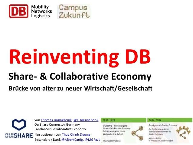 Reinventing DB Share- & Collaborative Economy Brücke von alter zu neuer Wirtschaft/Gesellschaft von Thomas Dönnebrink, @TD...