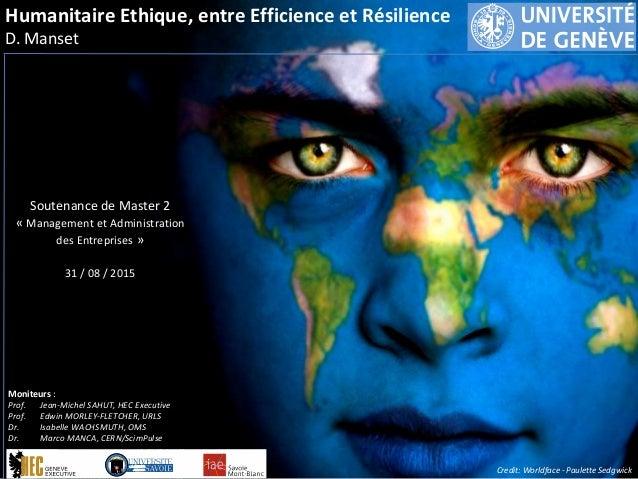 Credit: Worldface - Paulette Sedgwick Université de Genève – Section HEC Institut d'Administration des Entreprises Savoie ...