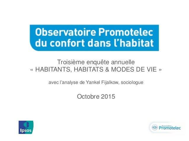 Troisième enquête annuelle « HABITANTS, HABITATS & MODES DE VIE » avec l'analyse de Yankel Fijalkow, sociologue Octobre 20...