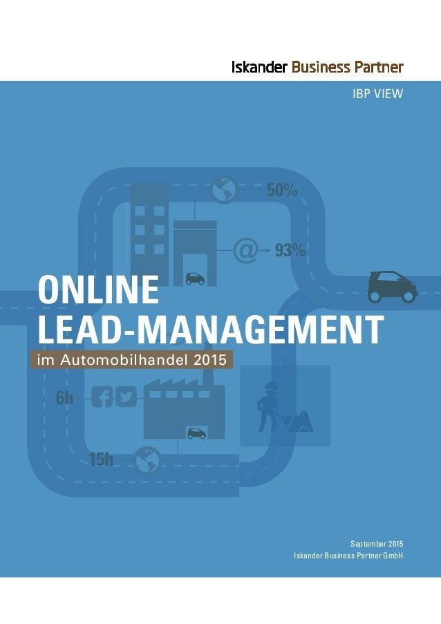 50% 93% 6h 15h IBP View September 2015 Iskander Business Partner GmbH im Automobilhandel 2015 Online Lead-Management