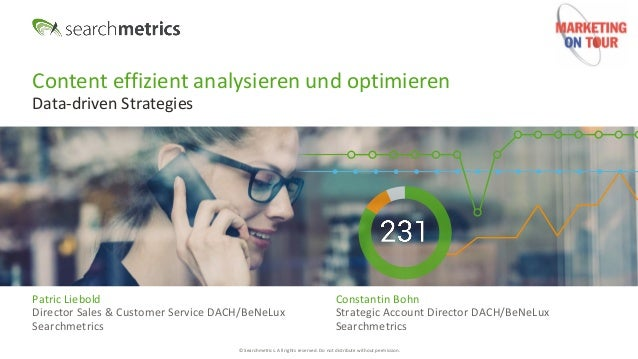 © Searchmetrics. All rights reserved. Do not distribute without permission. Content effizient analysieren und optimieren D...