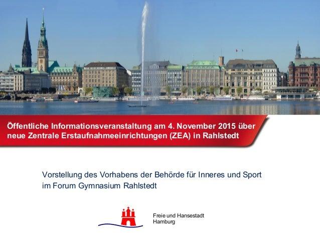 Freie und Hansestadt Hamburg Öffentliche Informationsveranstaltung am 4. November 2015 über neue Zentrale Erstaufnahmeeinr...
