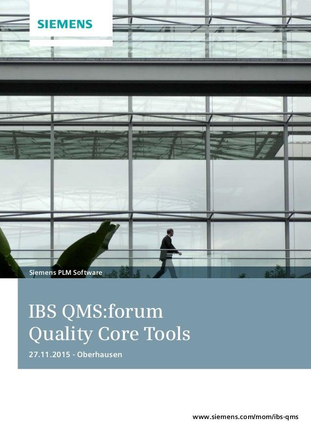 IBS QMS:forum Quality Core Tools 27.11.2015 - Oberhausen Siemens PLM Software www.siemens.com/mom/ibs-qms