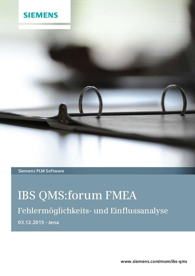 IBS QMS:forum FMEA Fehlermöglichkeits- und Einflussanalyse 03.12.2015 - Jena Siemens PLM Software www.siemens.com/mom/ibs-...