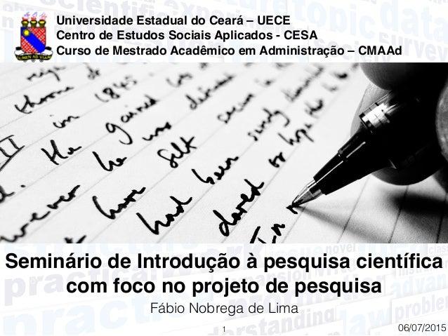 Fábio Nobrega de Lima 1 Universidade Estadual do Ceará – UECE Centro de Estudos Sociais Aplicados - CESA Curso de Mestrado...