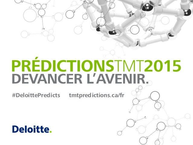#DeloittePredicts tmtpredictions.ca/fr