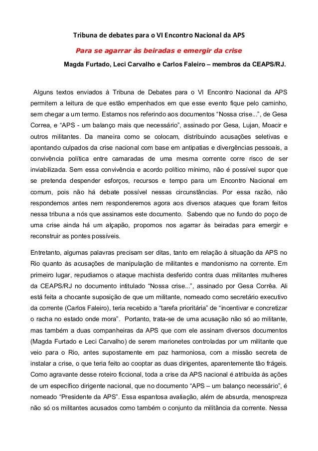 Tribuna de debates para o VI Encontro Nacional da APS Para se agarrar às beiradas e emergir da crise Magda Furtado, Leci C...
