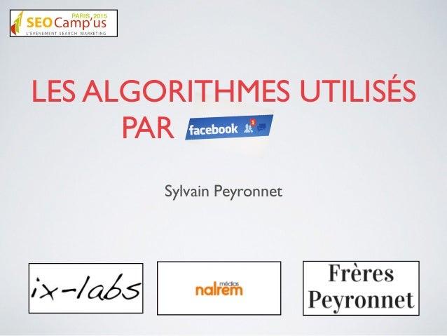 Sylvain Peyronnet  LES ALGORITHMES UTILISÉS PAR                       .
