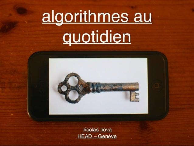 algorithmes au quotidien nicolas nova HEAD – Genève