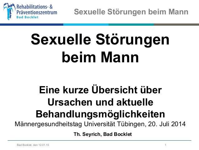 1 / 9Bad Bocklet, den 12.01.15 Sexuelle Störungen beim Mann 1 Sexuelle Störungen beim Mann Eine kurze Übersicht über Ursac...