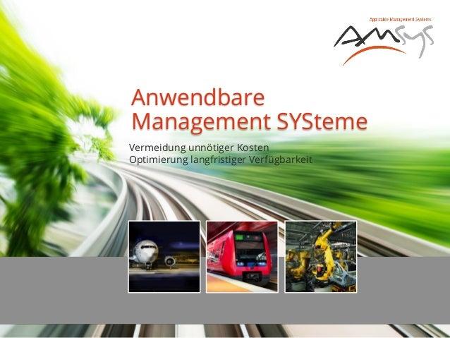 Anwendbare Management SYSteme Vermeidung unnötiger Kosten Optimierung langfristiger Verfügbarkeit