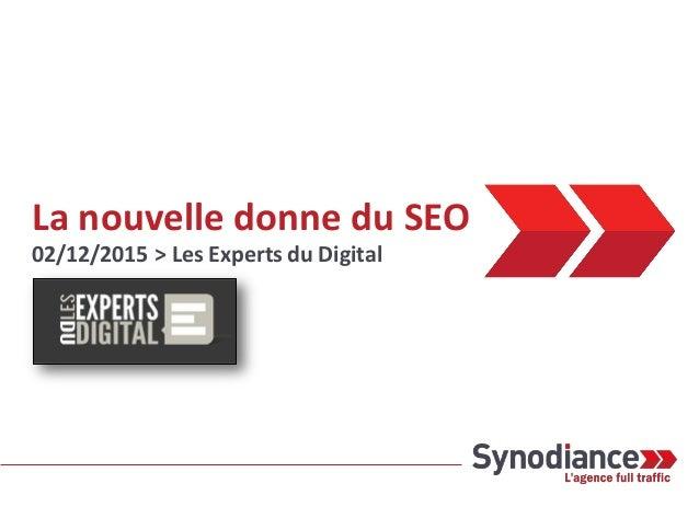 La nouvelle donne du SEO 02/12/2015 > Les Experts du Digital