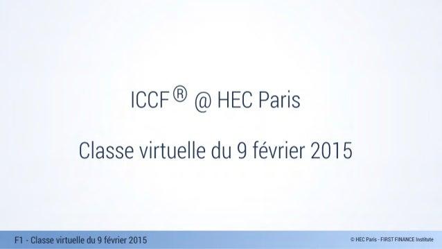 F1 - Classe virtuelle du 9 février 2015 Classe virtuelle du 9 février 2015 ICCF @ HEC Paris®