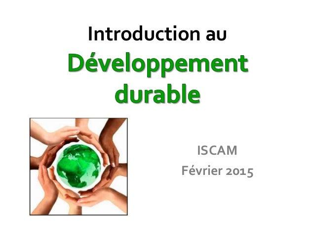 Introduction au ISCAM Février 2015