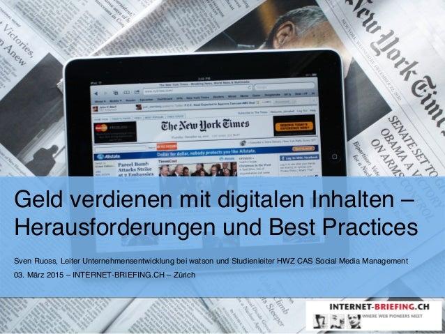 """Geld verdienen mit digitalen Inhalten – Herausforderungen und Best Practices """" Sven Ruoss, Leiter Unternehmensentwicklung..."""