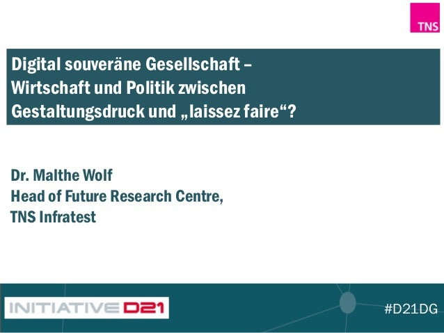 """#D21DG Digital souveräne Gesellschaft – Wirtschaft und Politik zwischen Gestaltungsdruck und """"laissez faire""""? Dr. Malthe W..."""
