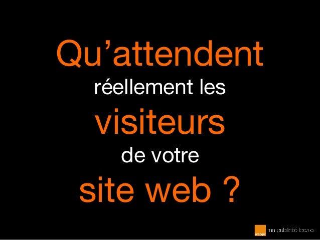 Qu'attendent réellement les visiteurs de votre site web ?